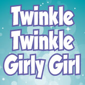 Twinkle Twinkle Girly Girl